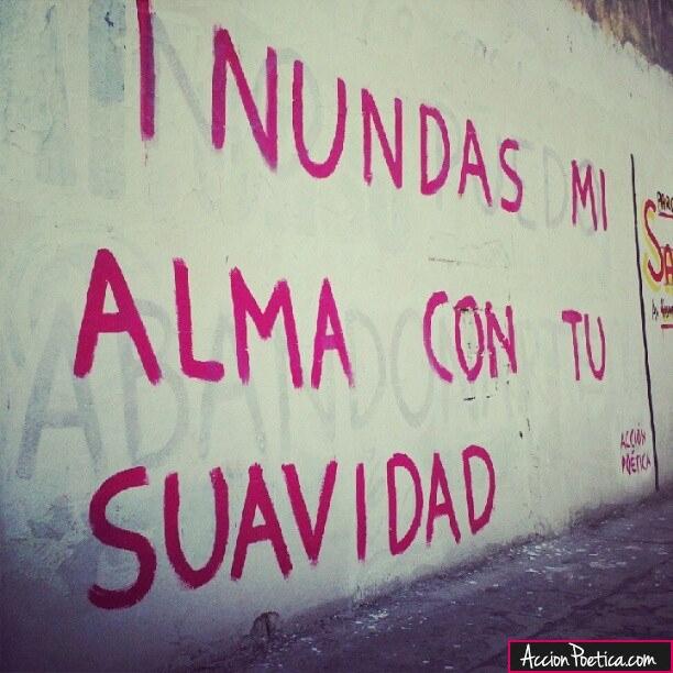 Graffitis de Amor - Frases de Acción Poética   Arte con